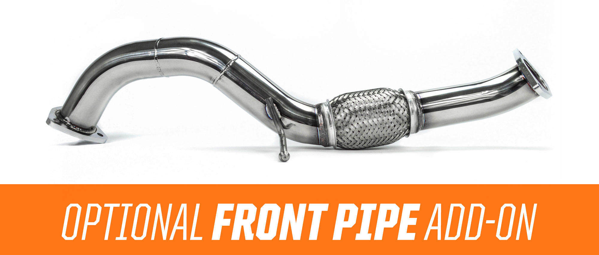 Located after your down-pipe our optional front-pipe will help complete your system